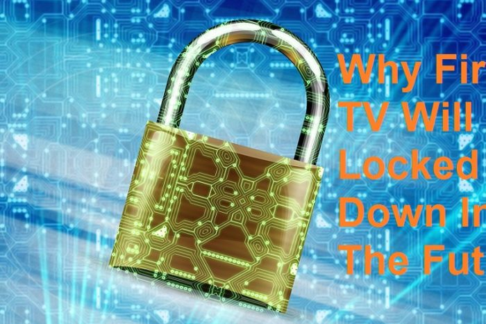 Why Fire TV Might Lock Out Kodi In the Future