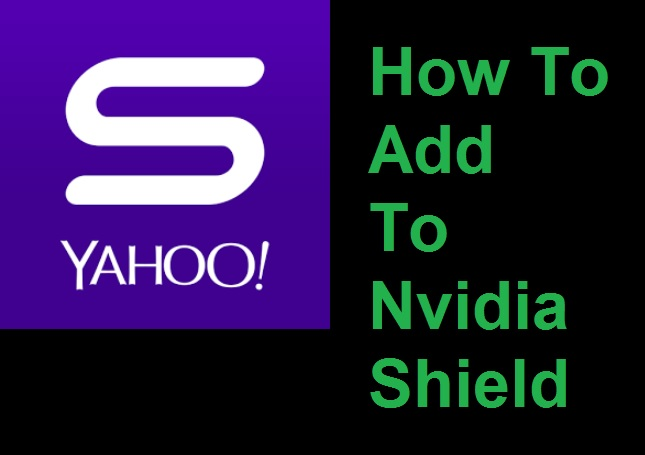 How To Add Yahoo Sports To The Nvidia Shield