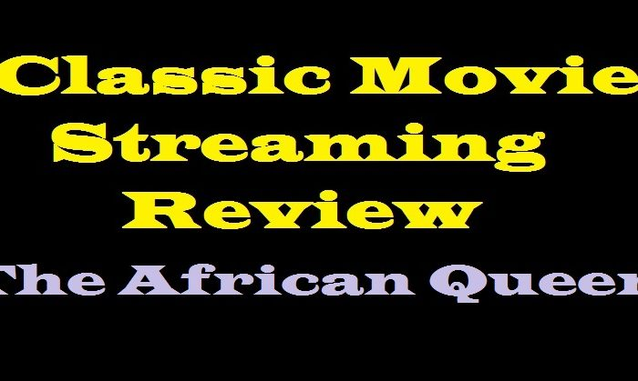 Streaming Classic Movies Review The African Queen