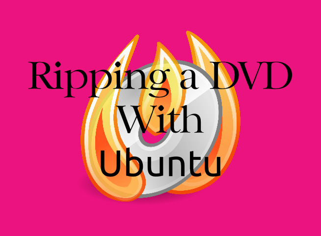 Ripping a DVD with Ubuntu | The Streaming Advisor